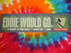 Decals Patches and Stickers 22711: Eddie Aikau Would Go-Quiksilver Waimea Bay Hawaii 2000 Rare Bumper Sticker W -> BUY IT NOW ONLY: $49.99 on eBay!