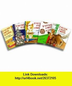 If You Take a Mouse Five-Book Set (If You Take a Mouse to the Movies; If You Take a Mouse to School; If You Give a Moose a Muffin; If You Give a Mouse a Cookie; If You Give a Pig a Pancake) (9780060537616) Laura Numeroff, Felicia Bond , ISBN-10: 0060537612  , ISBN-13: 978-0060537616 ,  , tutorials , pdf , ebook , torrent , downloads , rapidshare , filesonic , hotfile , megaupload , fileserve