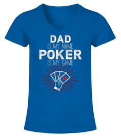 """# MENS DAD IS MY NAME POKER IS MY GAME .  MENS DAD IS MY NAME POKER IS MY GAME Due to numerous requests, we brought this one back for 7 days onlyIMPORTANT: Only available for a LIMITED TIME, so get yours TODAY! **Choose your Styles, Size, Color then Click """"Add To Cart"""" to place your order!Get 2 or more & Save on Shipping!Guaranteed safe and secure checkout via: AMZ PAYMENT 