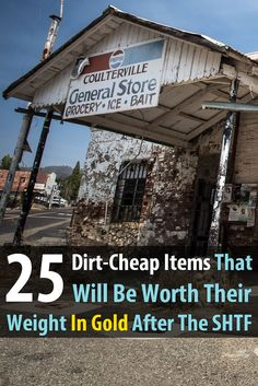25 Items That Will Be Worth Their Weight In Gold After The SHTF - There are many small items that are dirt cheap right now but will be very expensive after a major disaster or economic collapse.