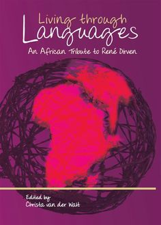 Living through Languages Research Meaning, Language Acquisition, English Language, Languages, Politics, Author, African, Teaching, Life
