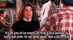 "We all need somebody to love | Community Post: 20 Life Lessons We Learned From ""Gilmore Girls"""