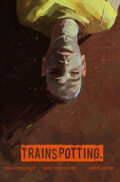 Trainspotting poster designed by Dominick Rabrun Best Movie Posters, Cinema Posters, Movie Poster Art, Cool Posters, Great Films, Good Movies, Trainspotting Poster, 7 Arts, Film Poster Design