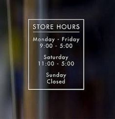 STORE HOURS DOOR/WINDOW DECAL  This decal will come in WHITE vinyl because it reads best! WHEN PURCHASED PLEASE INCLUDE 1-BUSINESS-NAME 2 BUSINESS-HOURS 3-BUSINESS-PHONE # This is a one colored sticker, your door will be the background color. Decal is made of durable high quality vinyl that is perfect for indoor or outdoor use. It is easy to apply and will stick to almost any smooth surface, such as wood doors, glass doors, walls, etc., It is removable, but not reusable, leaves no sticky...