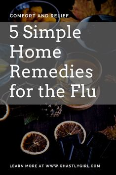 Find relief from the symptoms of the flu with these simple home remedies ( and read the reasons why they work!) #flu #homeremedies #naturalmedicine