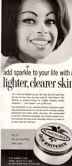 "1967 - Ad for Fred Palmer's Skin Whitener. ""Join in the fun! Brighten up your life!""----super creepy!!!!"