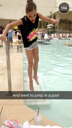 And went to jump in a pool.