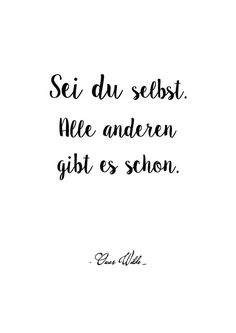 (Oscar Wilde) Mehr Lebensweisheiten u… Be yourself. All the others already exist. (Oscar Wilde) More life wisdom and beautiful sayings can be found on our website. Oscar Wilde, Wisdom Quotes, Love Quotes, Inspirational Quotes, Quotes Quotes, Motivational, German Quotes, Just Be You, Health Quotes