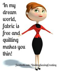 Quilt Memes time again Quilting Sewing Creating Quilting Quotes, Quilting Tips, Quilting Projects, Sewing Projects, Sewing Ideas, Sewing Tips, Quilting Room, Crazy Quilting, Free Sewing