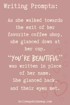 Holiday Writing Prompts Part she walked towards the exit of her favorite coffee shop, she glanced down at her cup. Holiday Writing Prompts Part she walked towards the exit of her favorite coffee shop, she glanced down at her cup. Romantic Writing Prompts, Essay Writing Help, Book Prompts, Writing Prompts For Writers, Writing Romance, Book Writing Tips, Picture Writing Prompts, Creative Writing Prompts, Story Prompts