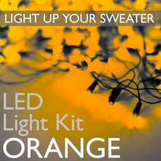 Light Up Your Ugly Christmas (or Halloween) Sweater with Battery Operated LED Light Kit (Orange) Battery Operated Led Lights, Led Light Kits, Ugly Sweater Party, Sweater Shop, Spooky Halloween, Light Up, Party Ideas, Orange, Sweaters