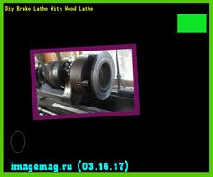 Diy Brake Lathe With Wood Lathe  - The Best Image Search