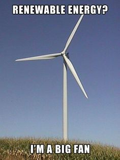 Wind Energy? I'm a Fan!
