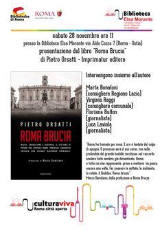 Sabato 28 novembre il libro Roma Brucia verrà presentato a Ostia presso la Biblioteca Elsa Morante. Un appuntamento dovuto a questa città/quartiere, centro dell'unico Municipio di Rom...
