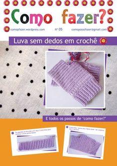 Aprenda a fazer essa luva em crochê delicada e fácil de executar acompanhando os passos através da revista digital. É grátis!