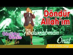 Abdurrahman Önül - Döndür Allahım - YouTube