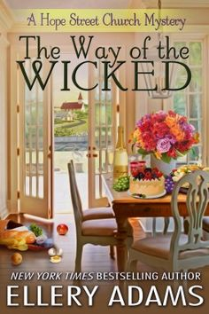 The Way of the Wicked (2014) (The second book in the Hope Street Church Mystery series) A novel by Ellery Adams