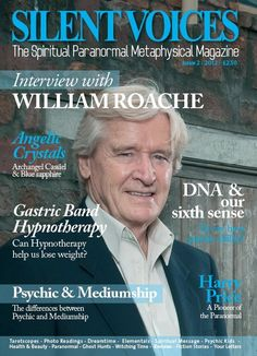 """£1.50 plus p - Issue 2  Interview with William Roache, the veteran soap star reveals to Silent Voices Magazine that he has a message he wants to """"urgently"""" get out to the world and discusses his views on the end of the world, spiritualism, and reincarnation.    Plus a comprehensive mix of angels, psychic advice, holistic health and beauty, early pioneers in spiritualism, metaphysical, paranormal and alternative views - This issue received media coverage in over 22 top ranking newspapers."""