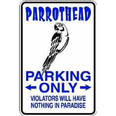 Parrothead Parking Only!