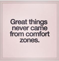 Fitness motivation - great things never came from comfort zones
