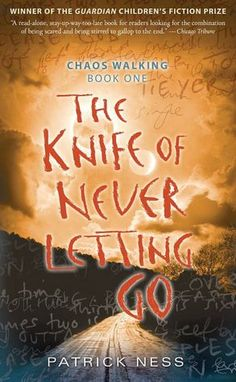 Seriously, read the Chaos Walking Series.  Here is book one!
