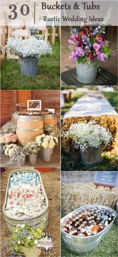 40 Ways to Use Buckets / Tubs for Your Wedding Decor…