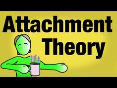 Children's Attachment Theory and How to Use it - YouTube