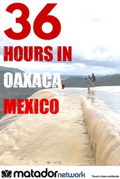 Think you know Mexico? This 36 hour experience in Oaxaca, Mexico will open your mind to what's possible and amazing. Take a journey and be whisked away to a grand adventure where people, culture, and beauty come together. Explore the world at MatadorNetwork.com.