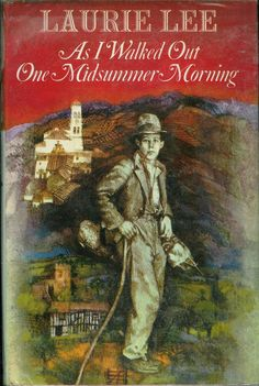 As I Walked Out One Midsummer Morning, Laurie Lee