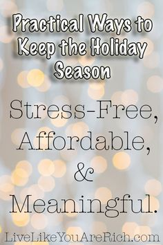 Practical Ways to Keep the Holiday Season Stress-Free, Affordable, & Meaningful. Great tips on how to enjoy a chill Christmas.
