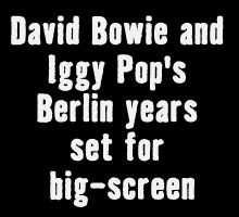 David Bowie and Iggy Pop's Berlin years set for big-screen biopic