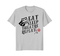 Eat Sleep Theatre Repeat Shirt Thespian Theater Stage Acting Casual Style For Men Over 50, Men Casual, Baseball Shirts For Moms, Eat Sleep, Cool T Shirts, Tee Shirts, Shirt Shop, Branded T Shirts, John Daly