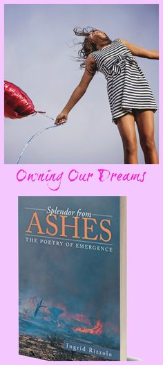 """My poem """"Dreams"""" from my book Splendor from Ashes     Dreams (2013)    I live your dreams, and, oh, how I want to live mine."""