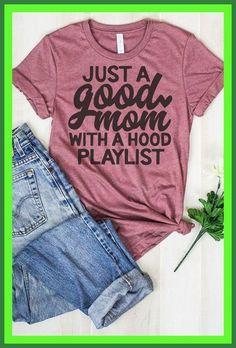 Just A Good Mom With A Hood Afspeellijst - Moeder en baby Vinyl Shirts, Mom Shirts, Cute Shirts, Funny Shirts, Kids Shirts, Dog Mom Shirt, Diy Shirt, Shirt Shop, Shirt Refashion