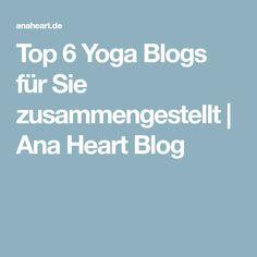 Top 6 Yoga Blogs für Sie zusammengestellt | Ana Heart Blog