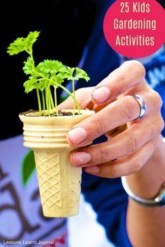 Gardening 25 Kids Activities via Lessons Learnt Journal http://lessonslearntjournal.com/gardening-25-kids-activities/
