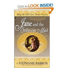 Being a Jane Austen Mystery>>Jane And The Stillrom Maid By Stephanie Barron