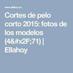 Cortes de pelo corto 2015: fotos de los modelos  (4/71) | Ellahoy