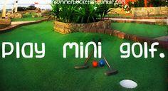 Play mini golf. Done ✔️
