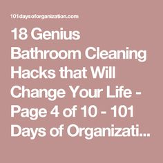 18 Genius Bathroom Cleaning Hacks that Will Change Your Life - Page 4 of 10 - 101 Days of Organization