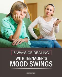 8 Ways Of Dealing With Your Teenager's Mood Swings #parenting