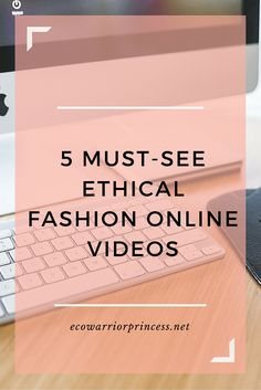 5 Must-See Ethical Fashion Online Videos