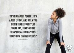 It's not about perfect. It's about EFFORT. #motivation #quote | Fit Bottomed Girls