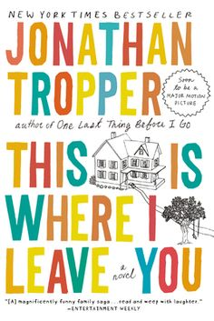 Read: This Is Where I Leave You by Jonathan Tropper - Penguin Books USA    Crude, funny, and at times very sad.