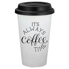 Its Always Coffee Time // Travel Coffee Cup // Personalized Coffee Cup // Coffee Gift White Coffee Cups, Black Coffee, To Go Coffee Cups, Coffee Tumbler, Coffee Mugs, Ways To Make Coffee, Tumbler Quotes, Travel Coffee Cup, Coffee Cup Design