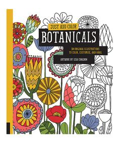 Just Add Color: Botanicals Coloring Book #zulily *love this