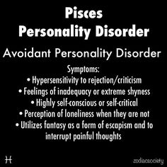 Almost ironic that I suffer from these same symptoms and am diagnosed with Major Depression Disorder. Guess it's a Pisces thing after all...