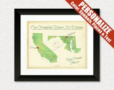"""Best Friend-Long Distance Present-Going Away Gift. """"Our Friendship Knows No Distance"""" map print can include 2 different states and/or countries. It is the perfect gift for best friends, sisters, brothers, parents or anyone else close at heart. A heart will be placed for each special person and each heart will be connected with a dotted line. Other symbols can be substituted for hearts such as flowers, anchors, stars, etc. Just ask us!"""