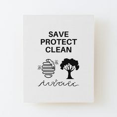 'Save Protect Clean' Canvas Mounted Print by RIVEofficial Cleaning Wood, Pin Pin, Wood Print, Climate Change, Slogan, Print Design, Online Shopping, Custom Design, Bee