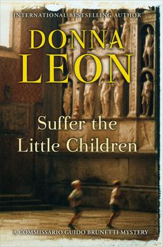 Suffer the Little Children  (Commissario Brunetti #16) by Donna Leon